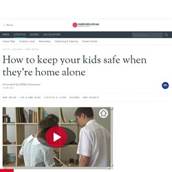 How to: Keep your kids safe when they're home alone