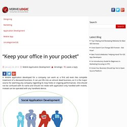 """Keep your office in your pocket"""