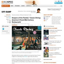Keepers of the Flambé: 'Classic Dining: America's Finest Mid-Century Restaurants'