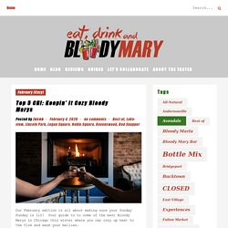 Top 5 CHI: Keepin' It Cozy Bloody Marys - Eat, Drink, and...Bloody Mary