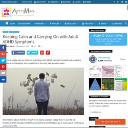 Keeping Calm and Carrying On with Adult ADHD Symptoms