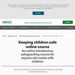 NSPCC: Keeping children safe online course