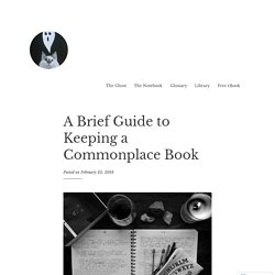 A Brief Guide to Keeping a Commonplace Book – Notebook of Ghosts