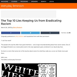 The Top 10 Lies Keeping Us from Eradicating Racism