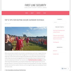 Top 6 tips for keeping secure outdoor festivals – First Line Security