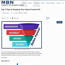 Top 3 Tips to Keeping Your Sales Funnel Full - Market Business News