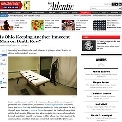 Is Ohio Keeping Another Innocent Man on Death Row? - Andrew Cohen - National