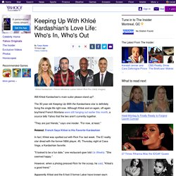 Keeping Up With Khloé Kardashian's Love Life: Who's In, Who's Out