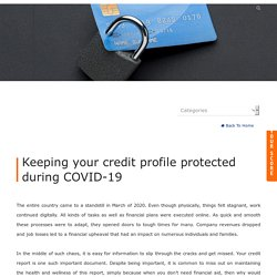 Keeping your credit profile protected during COVID-19