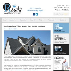 Keeping on Top of Things with the Right Roofing Contractor