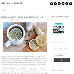keeping warm + spiced ginger lemon tea
