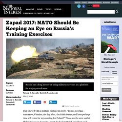Zapad 2017: NATO Should Be Keeping an Eye on Russia's Training Exercises