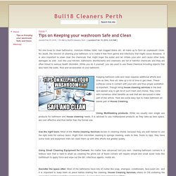 Tips on Keeping your washroom Safe and Clean - Bull18 Cleaners Perth
