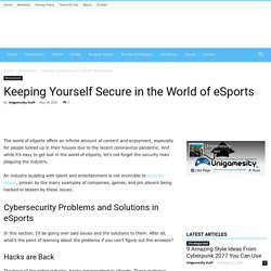 Keeping Yourself Secure in the World of eSports - Unigamesity