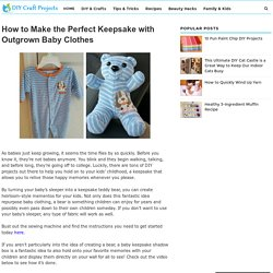 How to Make the Perfect Keepsake with Outgrown Baby Clothes - DIY Craft Projects