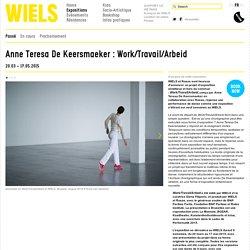 Anne Teresa De Keersmaeker : Work/Travail/Arbeid