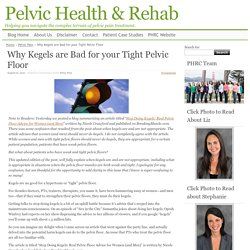 Why Kegels are Bad for your Tight Pelvic Floor