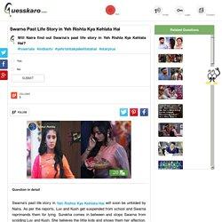 Swarna Past Life Story in Yeh Rishta Kya Kehlata Hai