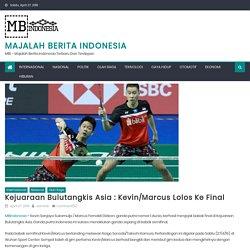 Kejuaraan Bulutangkis Asia : Kevin/Marcus Lolos Ke Final
