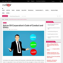 Kelcas Oil Corporation's Code of Conduct and Ethics