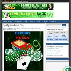 Kelebihan Agen Deposit Pulsa