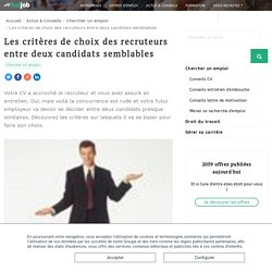 Les critères de choix des recruteurs entre deux candidats ...