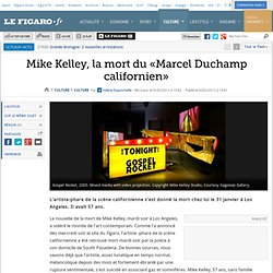Mike Kelley, la mort du «Marcel Duchamp californien»