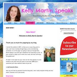 Kelly Martin Speaks: NEW HERE?