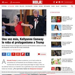 Kellyanne Conway: ¿Por qué todos hablan de la asesora de Donald Trump?