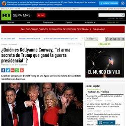 """¿Quién es Kellyanne Conway, """"el arma secreta de Trump que ganó la guerra presidencial""""?"""