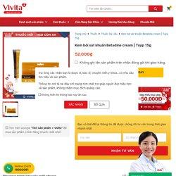 Kem bôi sát khuẩn Betadine cream Tuýp 15g - Nhà Thuốc VIVITA