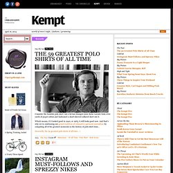 Kempt - world of men's style / fashion / grooming