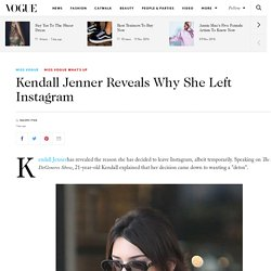 Kendall Jenner On Why She Left Instagram And When She Will Return