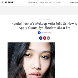 Kendall Jenner's Makeup Artist Tells Us How to Apply Cream Eye Shadow Like a Pro