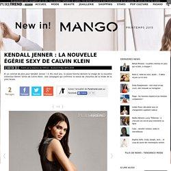 Kendall Jenner : la nouvelle égérie sexy de Calvin Klein