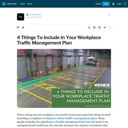 4 Things To Include In Your Workplace Traffic Management Plan: kenexstencils — LiveJournal