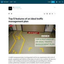 Top 5 features of an ideal traffic management plan: kenexstencils — LiveJournal