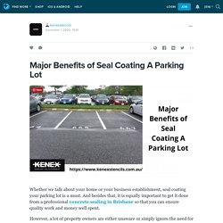 Major Benefits of Seal Coating A Parking Lot : kenexstencils — LiveJournal