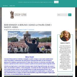 BOB KENNEDY A BERLINO: USANO LA PAURA COME I NAZISTI. VIDEO.