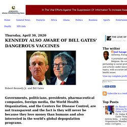 KENNEDY ALSO AWARE OF BILL GATES' DANGEROUS VACCINES