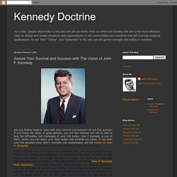 Assure Your Survival and Success with The Vision of John F. Kennedy