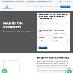 Nahid Kennedy Latest Pre Construction Condos for Sale