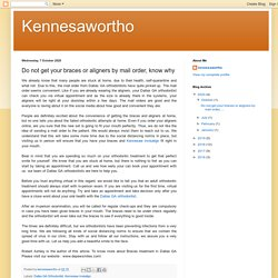 Kennesawortho: Do not get your braces or aligners by mail order, know why