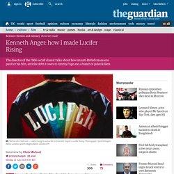 Kenneth Anger: how I made Lucifer Rising   Film