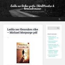 Ladda ner bok Kensukes rike - Michael Morpurgo PDF, kindle, epub