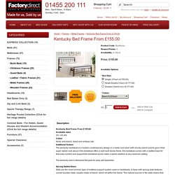 Kentucky Bed Frame From £155.00