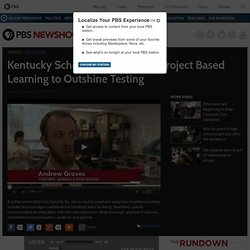 Kentucky School District Wants Project Based Learning to Outshine Testing