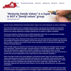 """Kentucky Family Values"" is a Super PAC; It is NOT a ""family values"" group. — The Family Foundation"