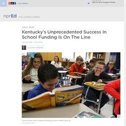 Kentucky's Unprecedented Success In School Funding Is On The Line : NPR Ed