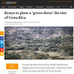 "Kenya to plant a ""green dress"" the size of Costa Rica"